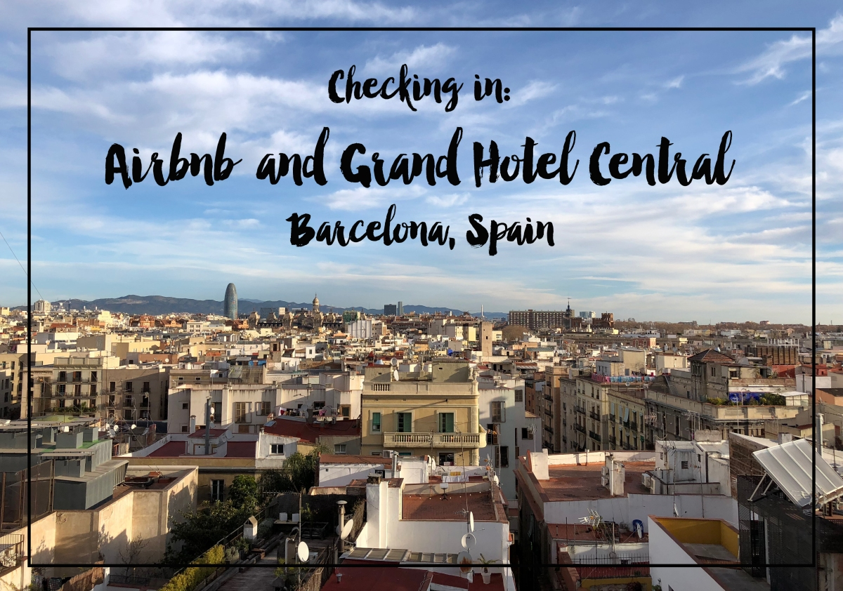 Checking in: Airbnb and Grand Hotel Central - Barcelona, Spain
