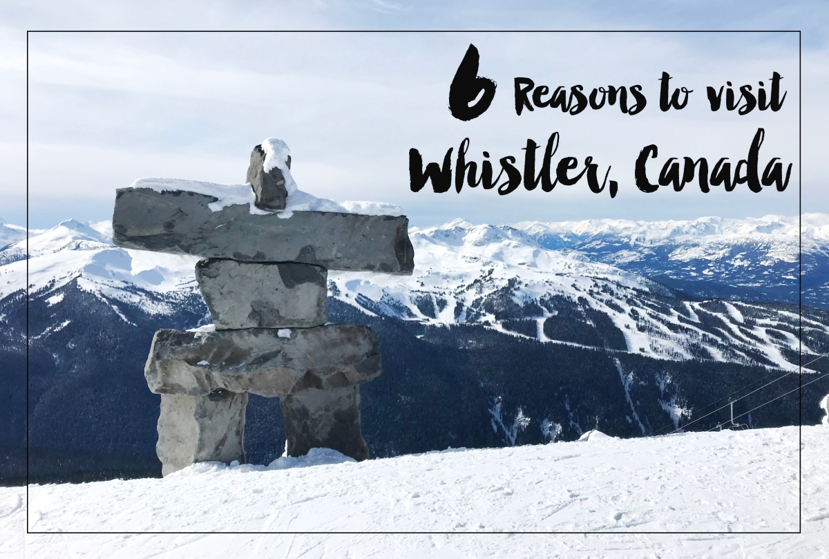 6 Reasons to visit Whistler, Canada